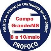 Curso de Tratamento de Denúncias em Ouvidoria, no período de 8 a 10 de maio de 2018, na cidade de Campo Grande/MS
