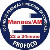 Curso de Tratamento de Denúncias em Ouvidoria, no período de 22 a 24 de maio de 2018, na cidade de Manaus/AM