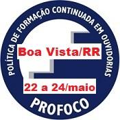 Curso de Tratamento de Denúncias em Ouvidoria, no período de 22 a 24 de maio de 2018, na cidade de Boa Vista/RR