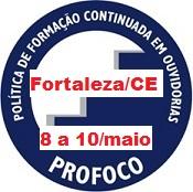 Curso de Tratamento de Denúncias em Ouvidoria, no período de 8 a 10 de maio de 2018, na cidade de Fortaleza/CE